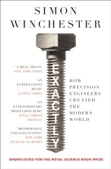 bokomslag Exactly: How Precision Engineers Created the Modern World