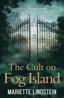 bokomslag The Cult on Fog Island: A terrifying thriller set in a modern-day cult (The Cult on Fog Island Trilogy, Book 1)