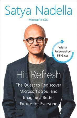 bokomslag Hit Refresh: A Memoir by Microsoft's CEO