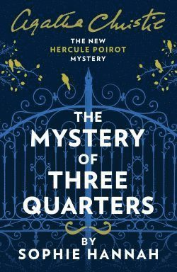 bokomslag The Mystery of Three Quarters: The New Hercule Poirot Mystery