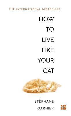 bokomslag How to Live Like Your Cat