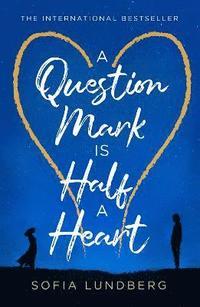 bokomslag A Question Mark is Half a Heart