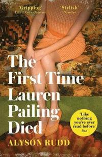 bokomslag The First Time Lauren Pailing Died