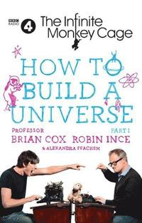 bokomslag How to Build a Universe: The Infinite Monkey Cage