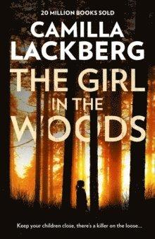 bokomslag The Girl in the Woods (Patrik Hedstrom and Erica Falck, Book 10)