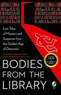 bokomslag Bodies from the Library: Lost Classic Stories by Masters of the Golden Age