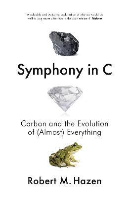 bokomslag Symphony in C: Carbon and the Evolution of (Almost) Everything