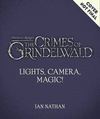 bokomslag Lights, Camera, Magic! - The Making of Fantastic Beasts: The Crimes of Grin