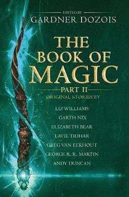 bokomslag The Book of Magic: Part 2: A collection of stories by various authors