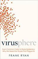 bokomslag Virusphere: From common colds to Ebola epidemics - why we need the viruses that plague us
