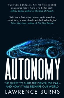 bokomslag Autonomy: The Quest to Build the Driverless Car - And How It Will Reshape Our World