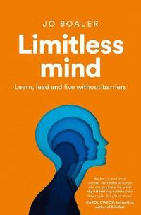 bokomslag Limitless Mind: Learn, Lead and Live Without Barriers