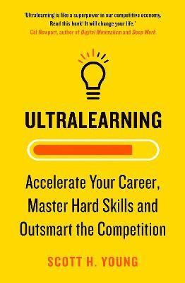 bokomslag Ultralearning: Accelerate Your Career, Master Hard Skills and Outsmart the Competition