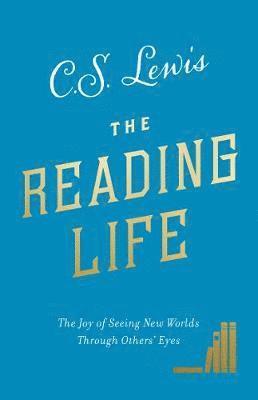 bokomslag Reading life - the joy of seeing new worlds through others eyes
