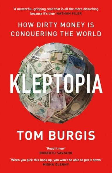 bokomslag Kleptopia: How Dirty Money is Conquering the World