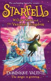 bokomslag Starfell: Willow Moss and the Vanished Kingdom