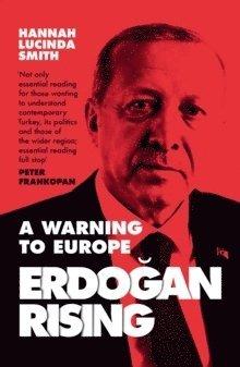 bokomslag Erdogan Rising: A Warning to Europe
