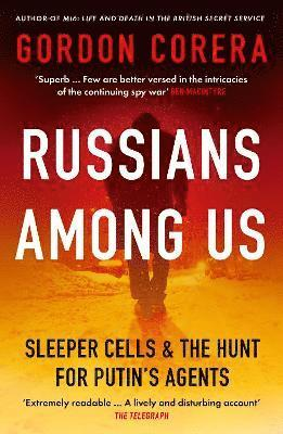 bokomslag Russians Among Us: Sleeper Cells & the Hunt for Putin's Agents