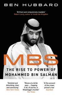 bokomslag MBS: The Rise to Power of Mohammed Bin Salman