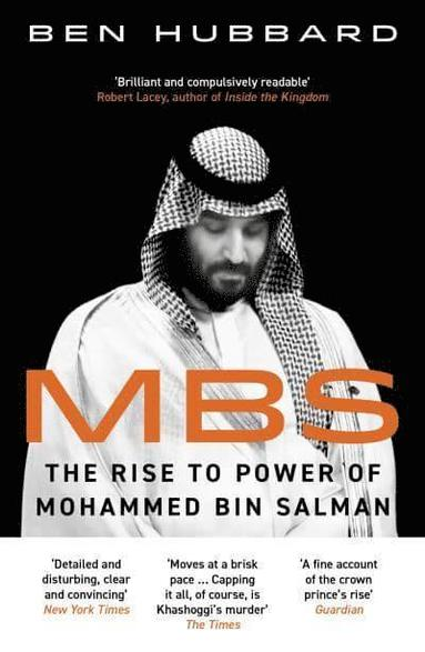 bokomslag MBS: The Rise to Power of Mohammed Bin Salman