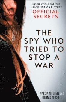 bokomslag The Spy Who Tried to Stop a War