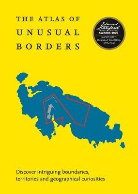bokomslag The Atlas of Unusual Borders: Discover intriguing boundaries, territories and geographical curiosities