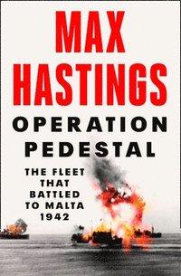 bokomslag Operation Pedestal: The Fleet that Battled to Malta 1942