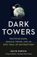 bokomslag Dark Towers: Deutsche Bank, Donald Trump and an Epic Trail of Destruction
