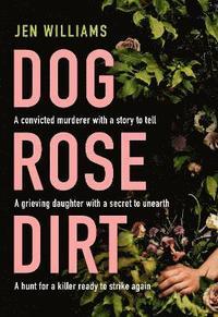 bokomslag Dog Rose Dirt