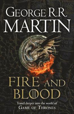 bokomslag Fire and Blood: 300 Years Before A Game of Thrones (A Targaryen History) (A Song of Ice and Fire)