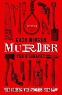 bokomslag Murder: The Biography