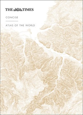 bokomslag The Times Concise Atlas of the World: 14th Edition