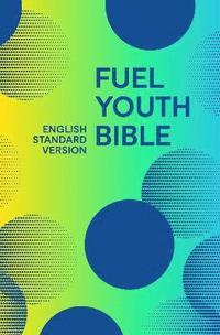 bokomslag Holy Bible English Standard Version (ESV) Fuel Bible