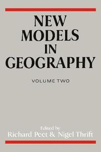 bokomslag New Models in Geography - Vol 2