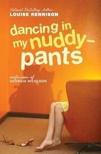 bokomslag Dancing in My Nuddy-Pants: Even Further Confessions of Georgia Nicolson