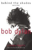 bokomslag Bob Dylan: Behind the Shades Revisited