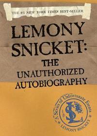 bokomslag Lemony Snicket: The Unauthorized Autobiography
