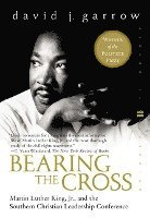 bokomslag Bearing the Cross: Martin Luther King, Jr., and the Southern Christian Leadership Conference