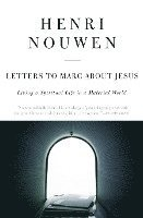 bokomslag Letters to Marc about Jesus: Living a Spiritual Life in a Material World