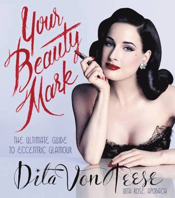 bokomslag Your beauty mark - the ultimate guide to eccentric glamour