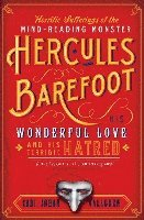 bokomslag The Horrific Sufferings of the Mind-Reading Monster Hercules Barefoot: His Wonderful Love and His Terrible Hatred