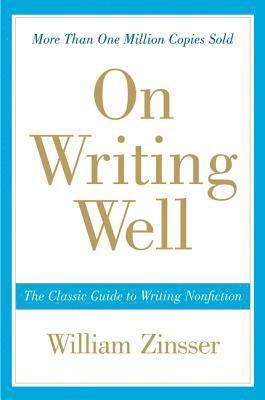 bokomslag On Writing Well: The Classic Guide to Writing Nonfiction