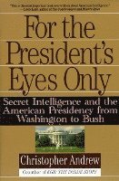 bokomslag For the President's Eyes Only: Secret Intelligence and the American Presidency from Washington to Bush