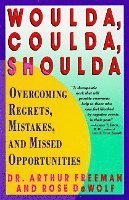 bokomslag Woulda, Coulda, Shoulda: Overcoming Regrets, Mistakes, and Missed Opportunities