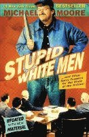 bokomslag Stupid White Men: And Other Sorry Excuses for the State of the Nation!