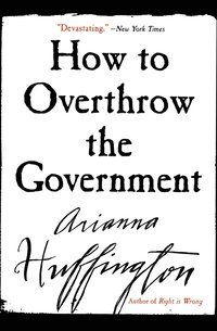 bokomslag How to Overthrow the Government