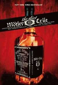 bokomslag The dirt : Mötley Crüe : confessions of the world's most notorious rock ban