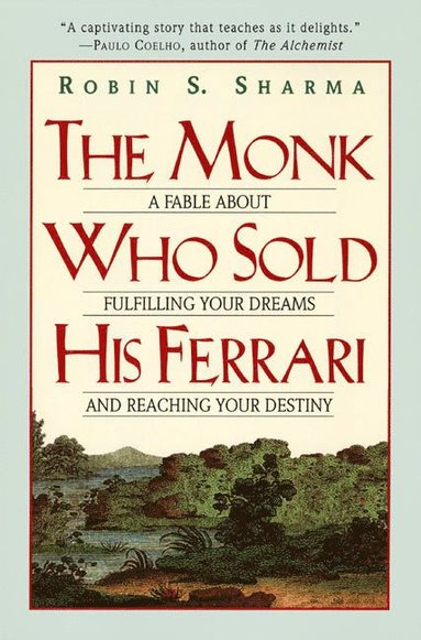 bokomslag The Monk Who Sold His Ferrari: A Fable about Fulfilling Your Dreams and Reaching Your Destiny