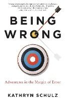bokomslag Being Wrong: Adventures in the Margin of Error