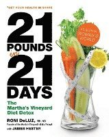 bokomslag 21 Pounds in 21 Days: The Martha's Vineyard Diet Detox